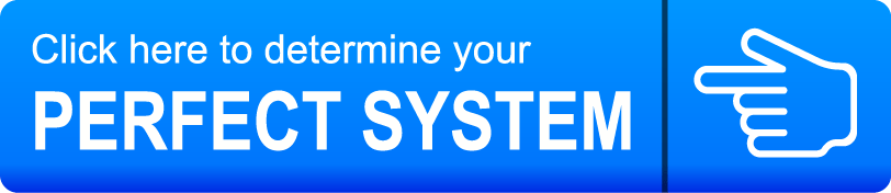 Determine here your perfect system
